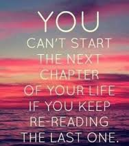 fresh start you cant start a new chapter if you keep re reading