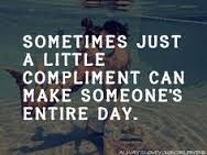 quote complients make someoes day